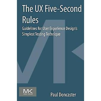 The UX FiveSecond Rules Guidelines for User Experience Designs Simplest Testing Technique by Doncaster & Paul