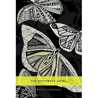 The Butterfly Hotel by Roger Robinson - 9781845232191 Book