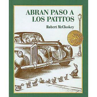 Abran Paso A los Patitos by Robert McCloskey - 9780780771437 Book