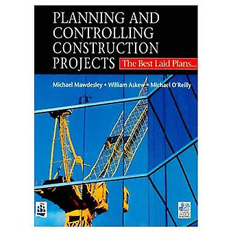 Planning  Controlling Construction Projects The Best Laid Plans . . . by Mawdesley & M. J.