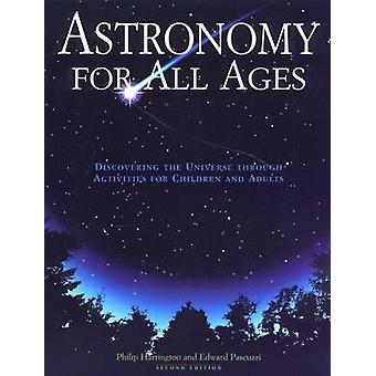 Astronomy for All Ages Discovering The Universe Through Activities For Children And Adults Second Edition by Harrington