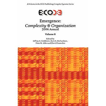 Emergence Complexity  Organization 2006 Anuual by Goldstein & Jeffrey & A