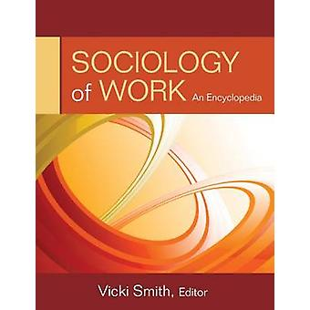 Sociology of Work by Smith & Vicki