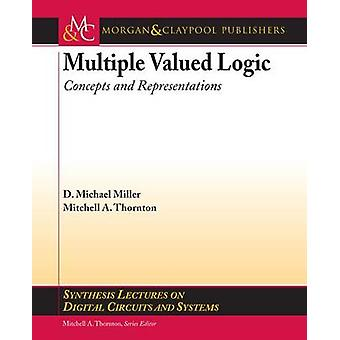 MultipleValued Logic Concepts and Representations by Thornton & Mitchell A.
