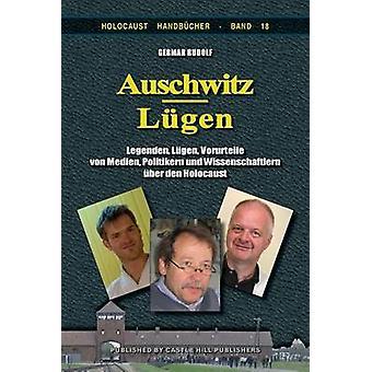 AuschwitzLgen Legenden Lgen Vorurteile von Medien Politikern und Wissenschaftlern ber den Holocaust by Rudolf & Germar