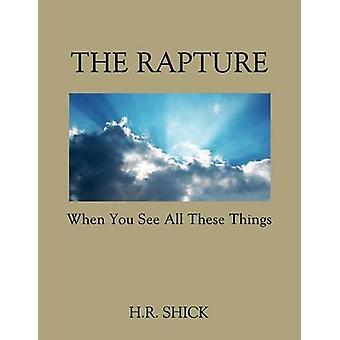 The Rapture  When You See All These Things by Shick & H. R.