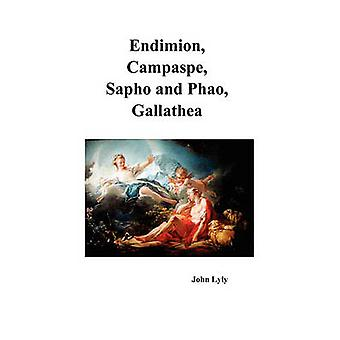 Endimion Campaspe Sapho and Phao Gallathea by Lyly & John