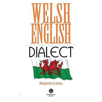 Welsh English Dialect - 2016 by Benjamin A. Jones - 9781910551653 Book