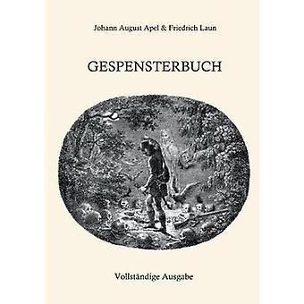 GespensterbuchVollstndige Ausgabe van Laun & Friedrich