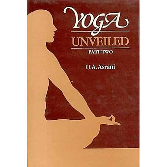 Yoga Unveiled: Pt.2
