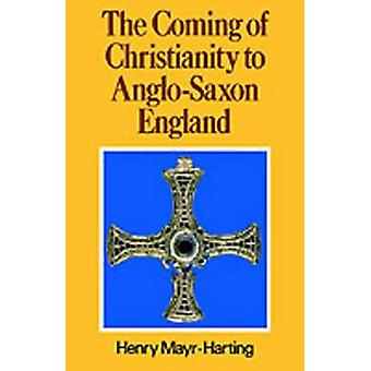 The Coming of Christianity to AngloSaxon England Third Edition by MayrHarting & Henry