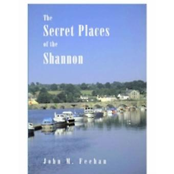 Secret Places of the Shannon by Feehan & John M