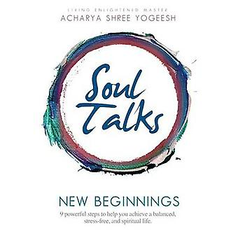 Soul Talks New Beginnings by Yogeesh & Acharya Shree