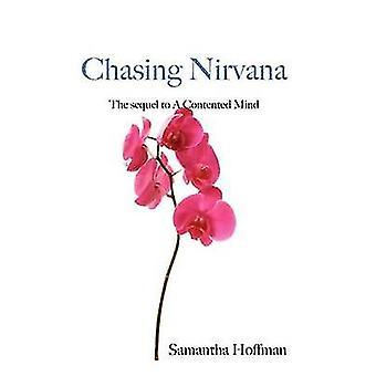 Chasing Nirvana by Hoffman & Samantha