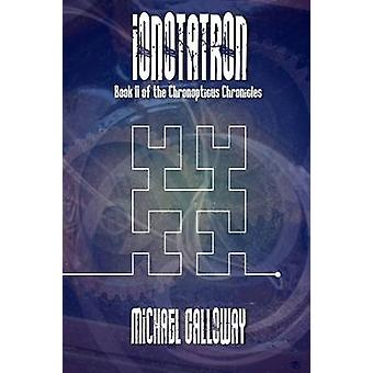 Ionotatron by Galloway & Michael