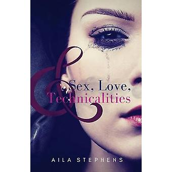 Sex Love and Technicalities par Stephens et Aila
