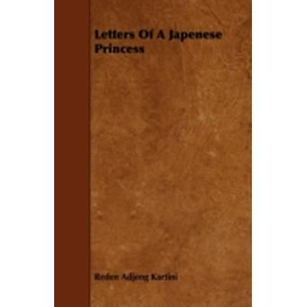 Letters of a Japenese Princess by Kartini & Reden Adjeng