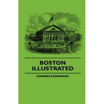 Boston Illustrated by Stanwood & Edward
