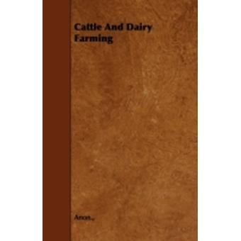 Cattle and Dairy Farming by Anon