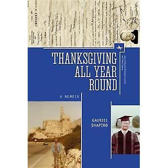 Thanksgiving All Year Round A Memoir by Shapiro & Gavriel
