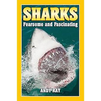 Sharks Fearsome and Fascinating by Andy Ray
