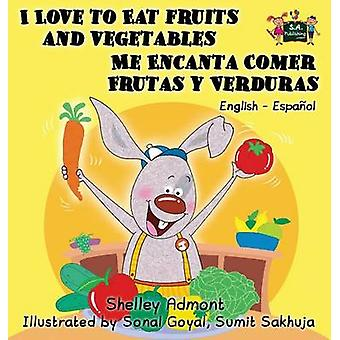 I Love to Eat Fruits and Vegetables Me Encanta Comer Frutas y Verduras English Spanish Bilingual Edition by Admont & Shelley