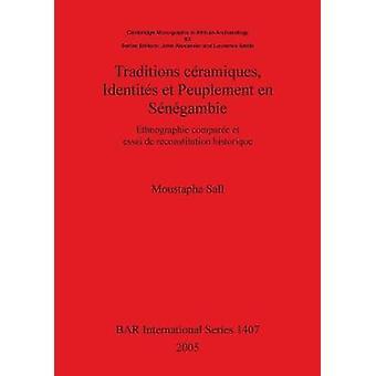 Traditions cramiques Identits et Peuplement en Sngambie Ethnographie compare et essai de reconstitution historique by Sall & Moustapha