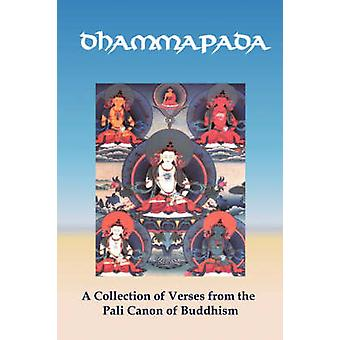 Dhammapada A Collection of Verses from the Pali Canon of Buddhism by Muller & F. Max