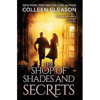 The Shop of Shades and Secrets by Gleason & Colleen
