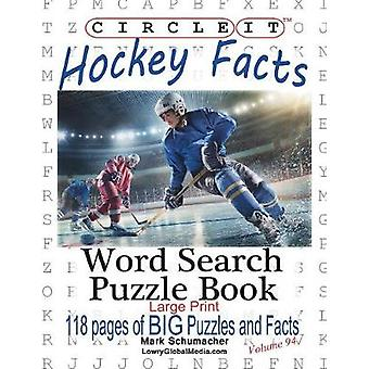 Circle It Ice Hockey Facts Large Print Word Search Puzzle Book by Lowry Global Media LLC