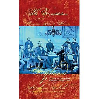 The Constitution of the Confederate States of America Explained A ClauseByClause Study of the Souths Magna Carta by Seabrook & Lochlainn