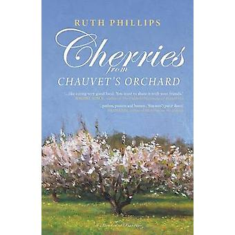 Cherries from Chauvets Orchard by Phillips & Ruth