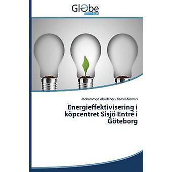 Energieffektivisering i kpcentret Sisj Entr i Gteborg by Abudaher Mohammed