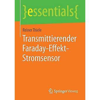 Transmittierender FaradayEffektStromsensor by Thiele & Reiner