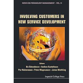 INVOLVING CUSTOMERS IN NEW SERVICE DEVELOPMENT by Edvardsson & Bo