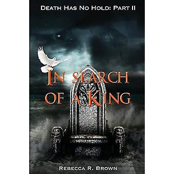In Search of a King by Brown & Rebecca R.