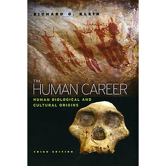 The Human Career - Human Biological and Cultural Origins by Richard G.