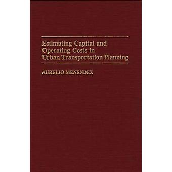 Estimating Capital and Operating Costs in Urban Transportation Planni