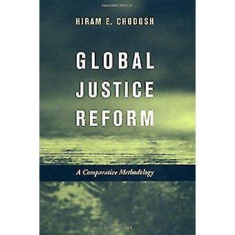Global Justice Reform - En komparativ metodikk av Hiram E. Chodosh