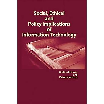 Social - Ethical and Policy Implications of Information Technology by