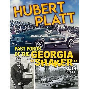 Hubert Platt - Fast Fords of the Georgia Shaker by Allen Platt - 97816