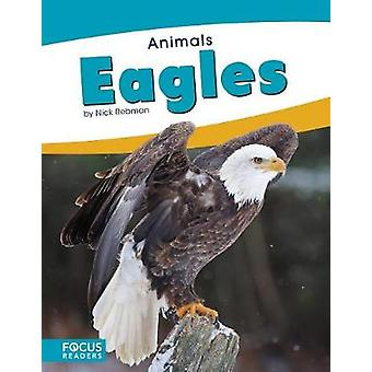 Animals - Eagles by Nick Rebman - 9781635178494 Book