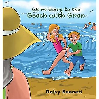 We're Going to the Beach with Gran by Daisy Bennett - 9781787108349 B