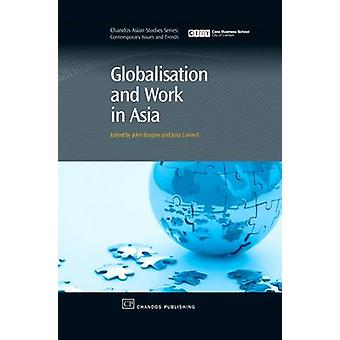 Globalisation and Work in Asia by John Burgess - Julia Connell - 9781