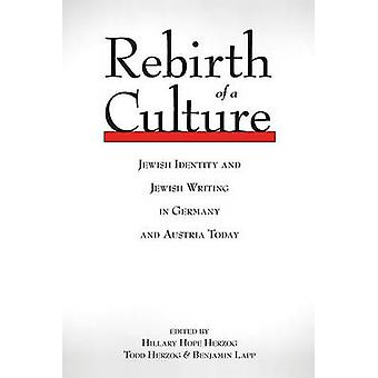 Rebirth of a Culture - Jewish Identity and Jewish Writing in Germany a