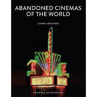 Abandoned Cinemas of the World by Simon Edelstein - 9782361953492 Book