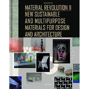 Material Revolution 2 - New Sustainable and Multi-Purpose Materials fo