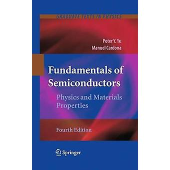 Fundamentals of Semiconductors - Physics and Materials Properties by P