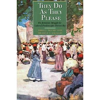 -They Do as They Please - - the Jamaican Struggle for Cultural Freedom