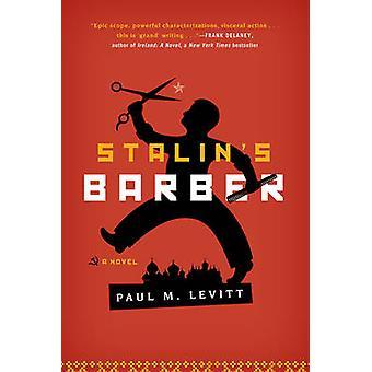 Stalin's Barber - A Novel by Paul M. Levitt - 9781589797710 Book